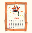calendar template with birdofparadise for july vector image vector image