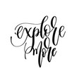 explore more - hand lettering inscription text vector image