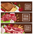 Set of banners for theme steak house with vector image vector image