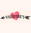 valentines day text with arrow vector image