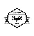 world sight day greeting emblem vector image vector image