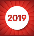 2019 cut out in the circle on red rays background vector image vector image