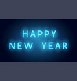 happy new year neon lettering realistic vector image