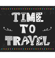 Time to travel Inspirational quote Hand drawn vector image