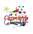 chemistry study at school poster 3d flask vector image vector image