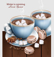 hot chocolate cups with macaroons and marshmallows vector image