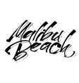 malibu beach modern calligraphy hand lettering vector image vector image