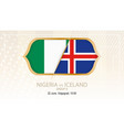 nigeria vs iceland group d football competition vector image vector image