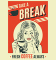 advertising coffee retro poster with pop art woman vector image