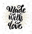 made with love hand drawn motivation lettering vector image