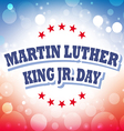 Martin Luther King Jr Day card on celebration vector image