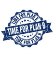 time for plan b stamp sign seal vector image vector image