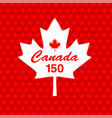 canada 150 on maple leaf background vector image vector image