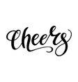 cheers hand lettering text vector image vector image