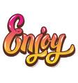 enjoy hand lettering phrase design element for vector image vector image