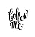 Follow me Typographic poster vector image vector image