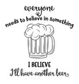 funny quote about beer vector image vector image
