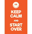 Keep Calm and Start Over poster vector image vector image