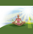 Woman practices yoga outdoors vector image vector image