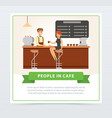 coffee shop with barrista serving visitor people vector image