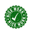 nice work grunge stamp with tick vector image vector image