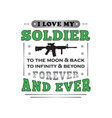 soldier quote and saying i love my soldier vector image