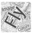 Fly Fishing In Popular Culture Word Cloud Concept vector image vector image
