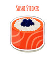 sushi sticker asian food with caviarrice - label vector image vector image