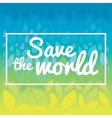 Save the world - save life Hand drawn drops and vector image