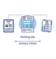 packing slip concept icon delivery docket idea vector image