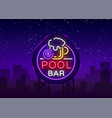pool bar logo in neon style neon sign design vector image vector image