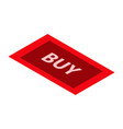 red buy button icon isometric style vector image vector image