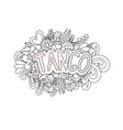 tango zen tangle doodle flowers and text for vector image vector image