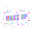 wake up banner speech bubble vector image vector image