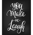 You make me laugh quote typography vector image vector image
