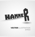 hammer lettering concept vector image vector image