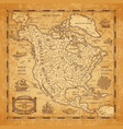 north america continent ancient map on old paper vector image