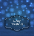 Christmas label on wooden texture with light vector image vector image