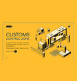 customs control zone isometric website vector image vector image