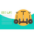 eco life with electric gyroscooters web poster vector image vector image