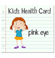 Health card with girl having pink eye vector image vector image