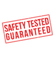 Safety tested guaranteed red rubber stamp on white vector image vector image