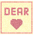 cross-stitched heart with dear title vector image