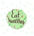 Eat healthy - hand lettering phrase motivational