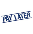 pay later stamp vector image vector image