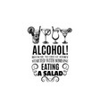 quote typographical background about alcohol hand vector image