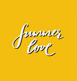 summer love hand drawn lettering summer vector image vector image