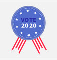 vote 2020 president election day blue badge vector image vector image