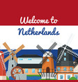 welcome to netherlands poster with windmills vector image