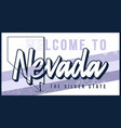 welcome to nevada vintage rusty metal sign state vector image vector image